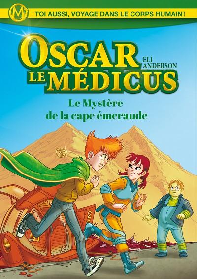 Eli ANDERSON - Livres - Oscar le Médicus, Tome 2 : Le Mystère de la Cape d'Emeraude