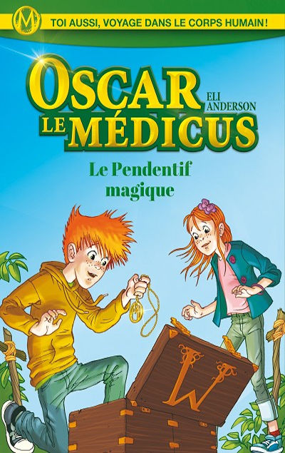 Oscar le Médicus, Tome 1 : Le pendentif magique