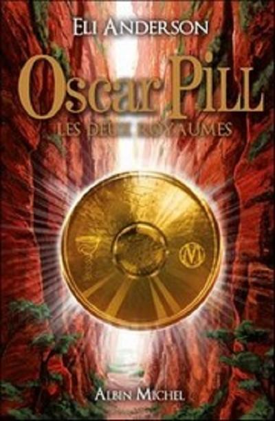Les deux royaumes - Oscar Pill - Tome 2