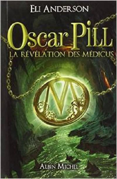 La révélation des Médicus - Oscar Pill - Tome 1