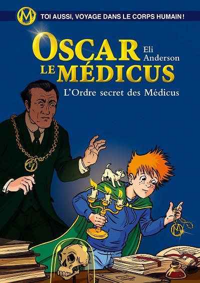 Oscar le Médicus - L'Ordre secret des Médicus