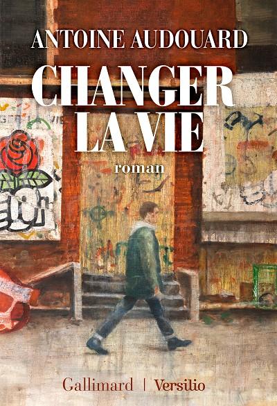 Antoine AUDOUARD - Livres - Changer la vie