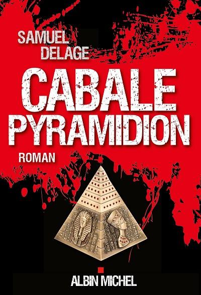 Cabale Pyramidion - Editions Albin Michel