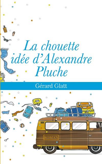 La chouette idée d'Alexandre Pluche, également chez Belgique Loisirs