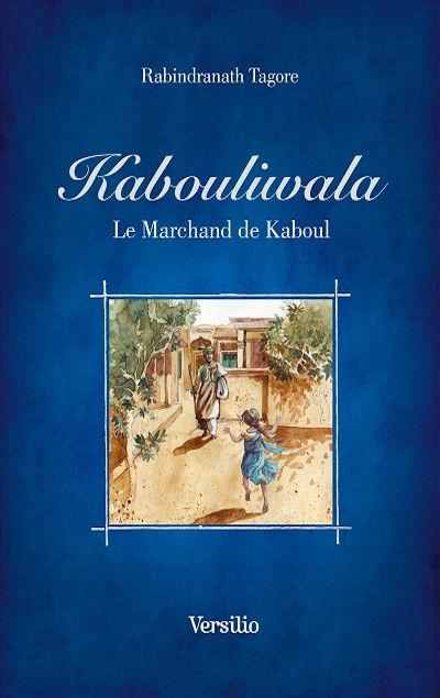 Rabindranath TAGORE - Livres - Kabouliwala, le marchand de kaboul