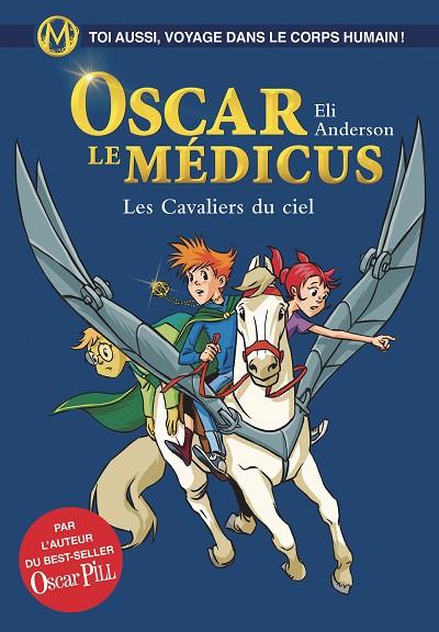 Eli ANDERSON - Livres - Oscar le Médicus, Tome 5 : Les cavaliers du ciel