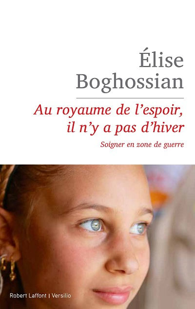 Élise BOGHOSSIAN - Livres - Au royaume de l'espoir, il n'y a pas d'hiver