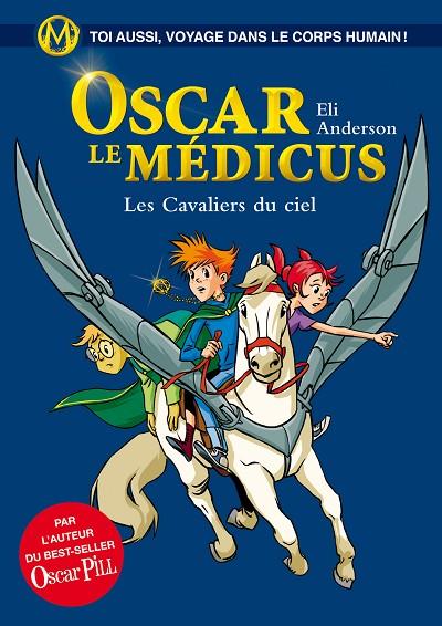 Oscar le M�dicus, tome 5 : Les cavaliers du ciel