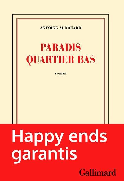 Antoine AUDOUARD - Livres - Paradis Quartier Bas
