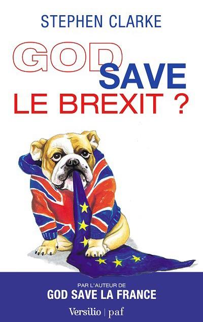 Stephen Clarke - Livres - God save le Brexit ?