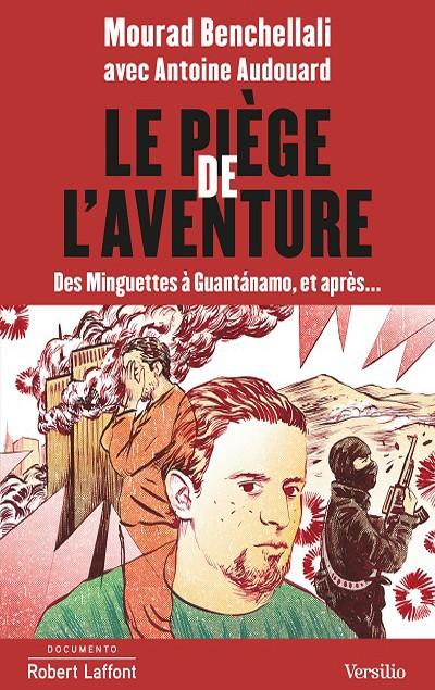 Mourad Benchellali - Livres - Le piège de l'aventure