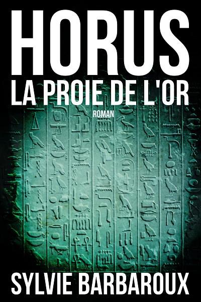 HORUS LA PROIE DE L'OR