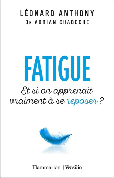 Léonard ANTHONY / Dr Adrian CHABOCHE - Livres - Fatigue