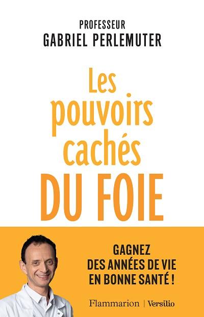 Gabriel PERLEMUTER - Livres - Les pouvoirs cachés du foie