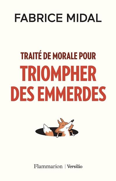 Fabrice MIDAL - Livres - Traité de morale pour triompher des emmerdes