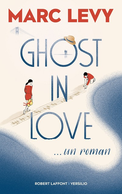 Ghost In Love De Marc Levy Marclevy Info