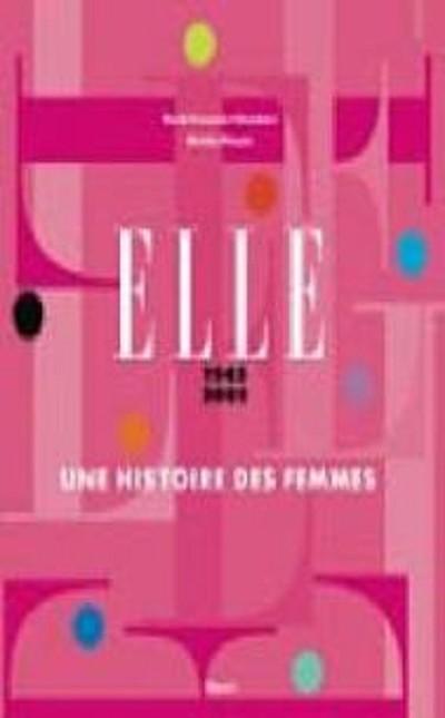 ELLE 1945-2005, une Histoire des Femmes, avec Marie-Françoise Colombani