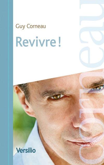 Guy Corneau - Livres - Revivre !