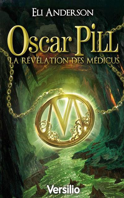 Eli Anderson - Livres - Oscar Pill, Tome 1 : La révélation des Médicus