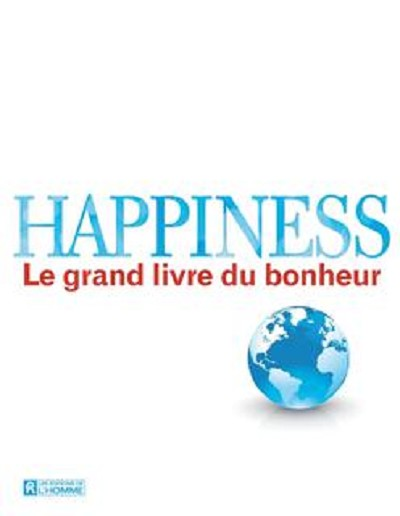 Happiness : Le grand livre du bonheur