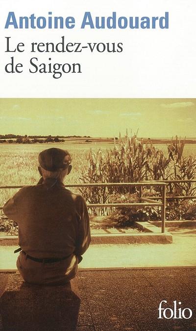 Antoine AUDOUARD - Livres - Le rendez-vous de Saigon - Poche