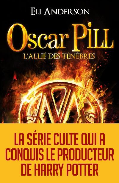 Eli ANDERSON - Livres - Oscar Pill Tome 4 : L'allié des ténèbres