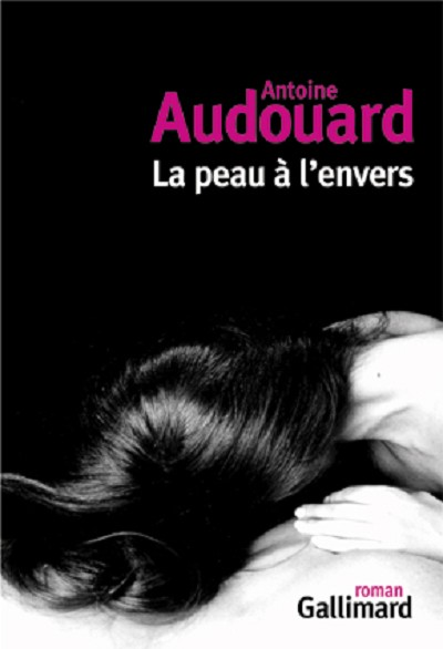 Antoine AUDOUARD - Livres - La peau à l'envers