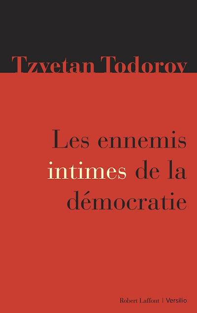 Tzvetan Todorov - Livres - Les ennemis intimes de la démocratie
