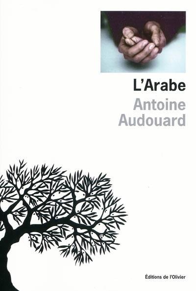 Antoine AUDOUARD - Livres - L'Arabe