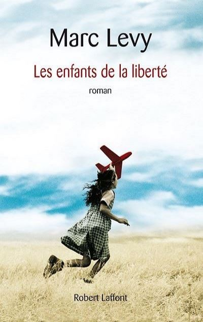 Marc LEVY - Livres - Les enfants de la liberté