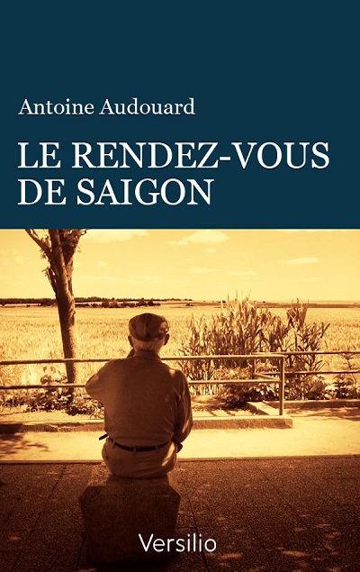 Antoine Audouard - Livres - Le rendez-vous de Saigon