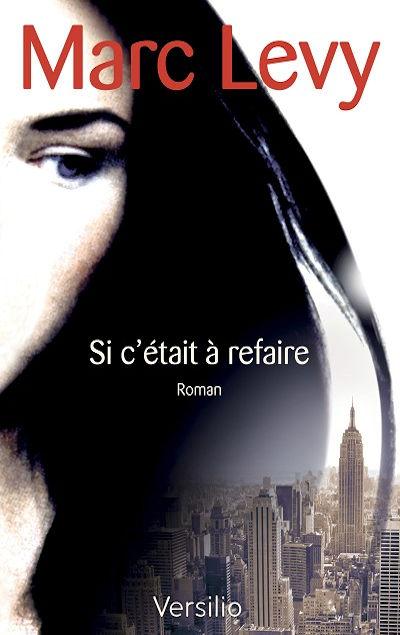 Marc Levy - Livres - Si c'�tait � refaire