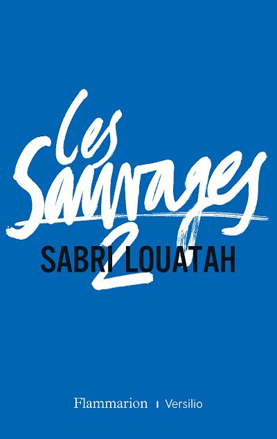 Sabri Louatah - Livres - Les Sauvages, Tome 2