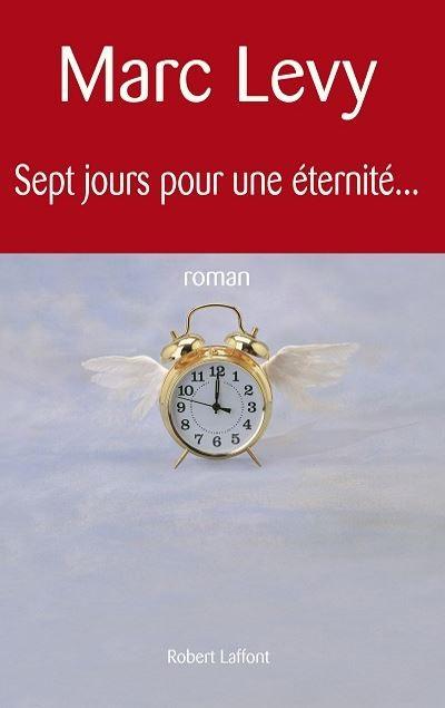 Marc LEVY - Livres - Sept jours pour une éternité...