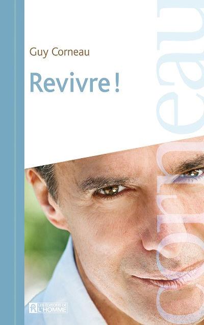 Guy CORNEAU - Livres - Revivre ! - Québec et Europe