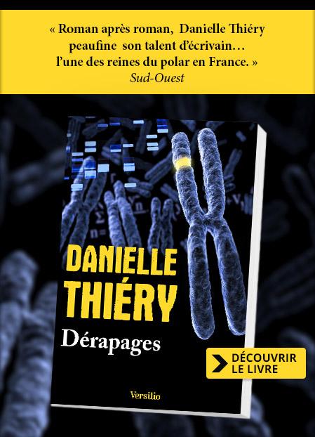 Découvrez « Dérapages » le nouveau polar de Danielle Thiéry.