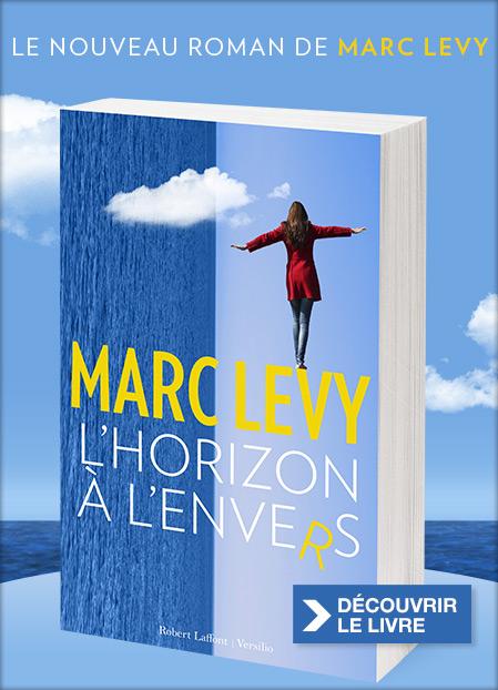 Découvrez le nouveau roman de Marc Levy, « L'Horizon à l'envers »