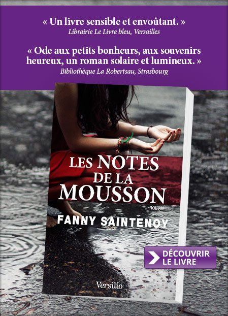 Découvrez « Les notes de la mousson » le nouveau roman de Fanny Saintenoy.