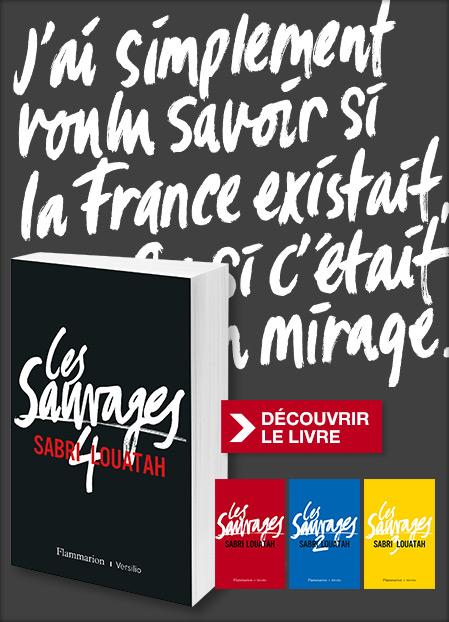 Découvrez le dernier tome de la tétralogie de Sabri Louatah, « Les Sauvages »
